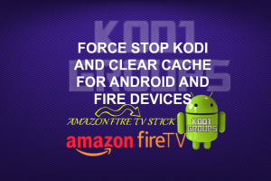 KODI 17 6 SETUP FOR FIRESTICKS AND FIRE TV BOXES -