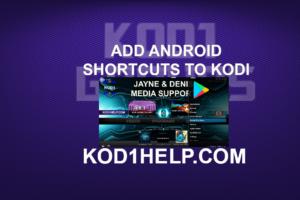 ADD ANDROID SHORTCUTS TO KODI