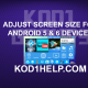 ADJUST SCREEN SIZE FOR ANDROID 5 & 6 DEVICES