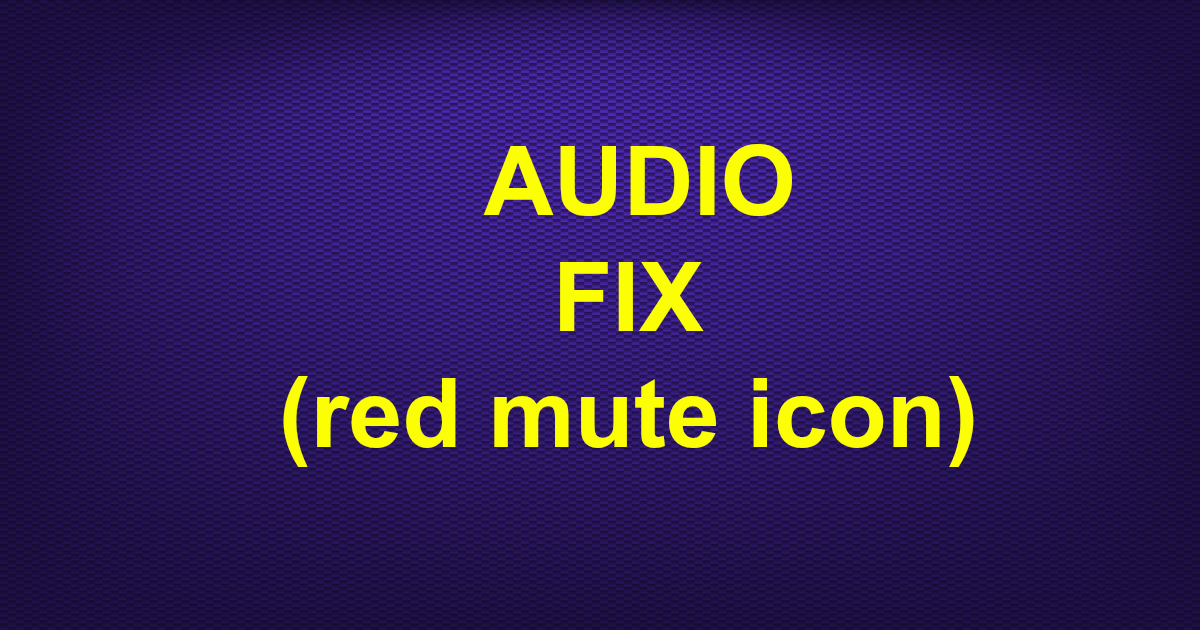 RED MUTE ICON AUDIO FIX FOR KODI FOR ALL DEVICES-NO SOUND -