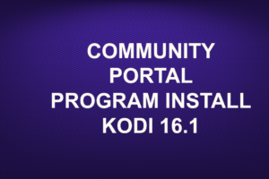 COMMUNITY PORTAL PROGRAM INSTALL KODI 16.1
