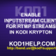 ENABLE INPUTSTREAM CLIENT FOR RTMP STREAMS IN KODI KRYPTON