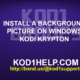 INSTALL A BACKGROUND PICTURE ON WINDOWS KODI KRYPTON