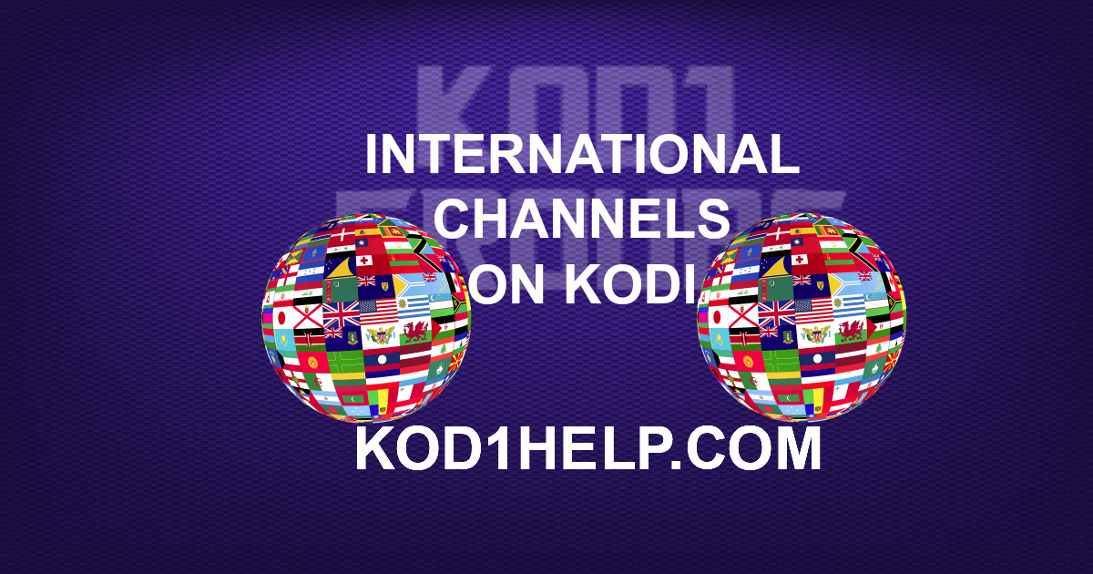 INTERNATIONAL CHANNELS ON KODI -
