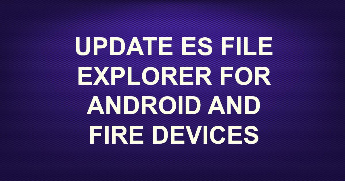 es file explorer wont download on firestick