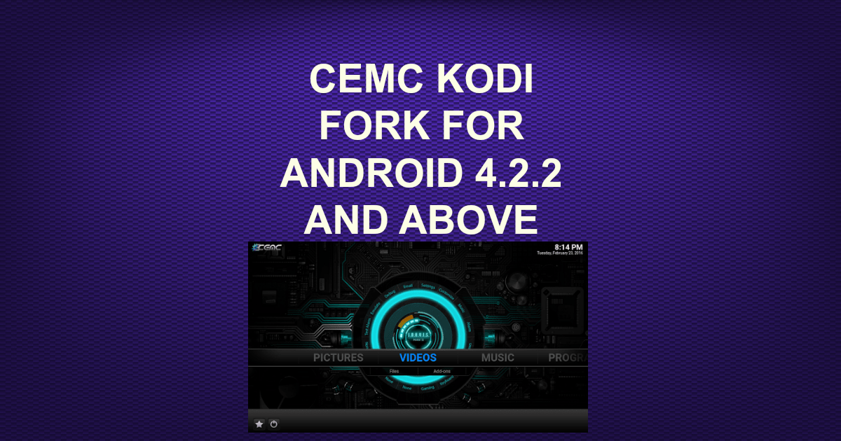 CEMC KODI FORK FOR ANDROID 4 2 2 AND ABOVE -