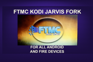 FULL SETUP FTMC KODI JARVIS FORK FOR ALL ANDROID AND FIRE DEVICES