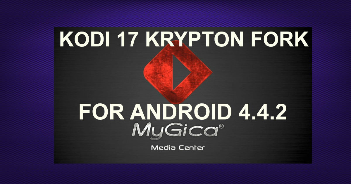 KODI 17 KRYPTON FORK FOR ANDROID 4 4 2 -