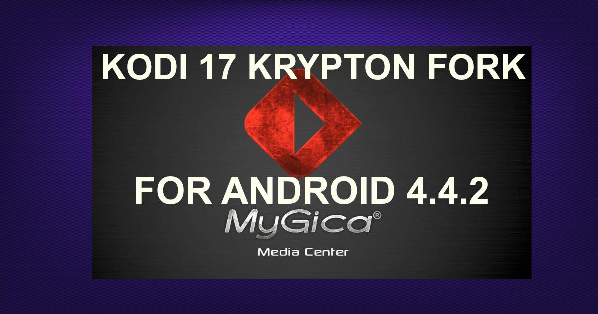 KODI 17 KRYPTON FORK FOR ANDROID 4 4 2 -