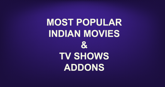 MOST POPULAR INDIAN MOVIES/TV SHOWS ADDONS -