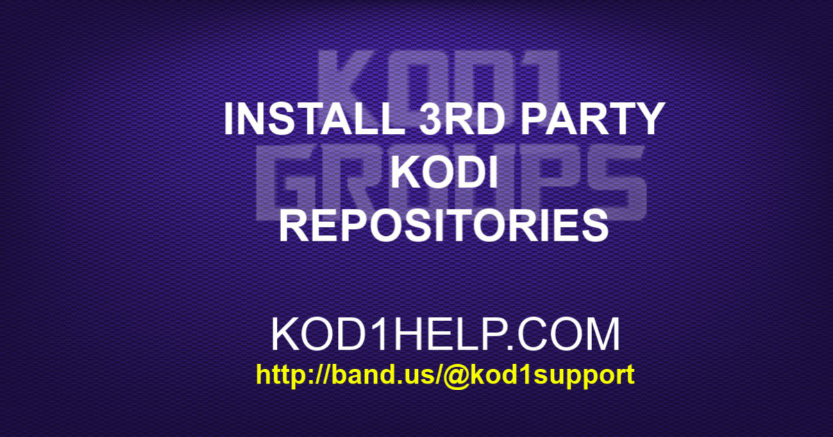 INSTALL 3RD PARTY KODI REPOSITORIES -