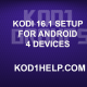 KODI 16.1 SETUP FOR ANDROID 4 DEVICES