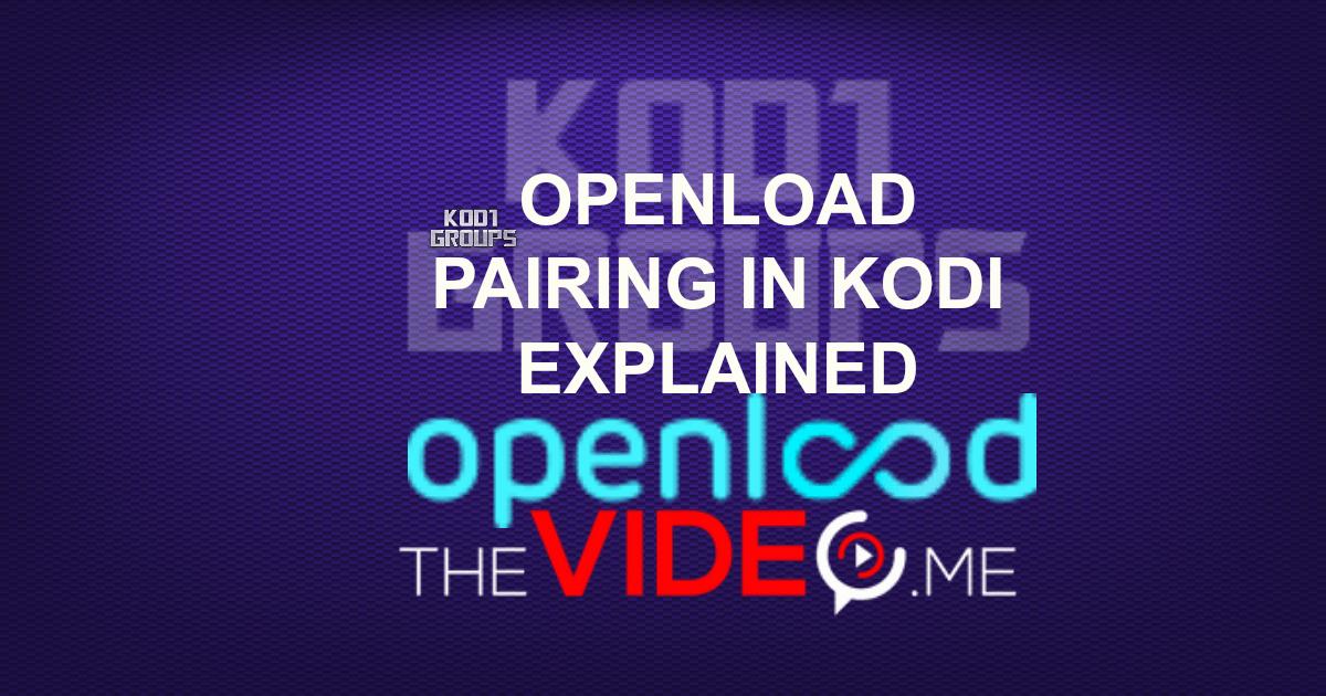 OPENLOAD PAIRING IN KODI EXPLAINED -