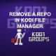 REMOVE A REPO IN KODI FILE MANAGER