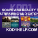 SOAPS AND REALITY TV STREAMING AND CATCHUP