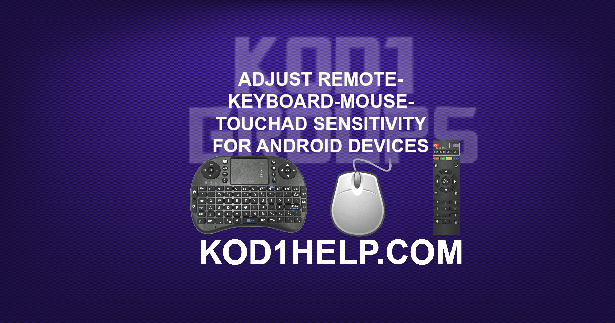 ADJUST REMOTE-KEYBOARD-MOUSE-TOUCHAD SENSITIVITY FOR ANDROID DEVICES -