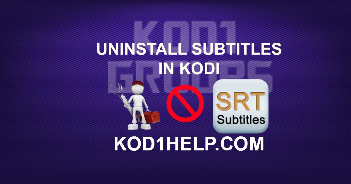 UNINSTALL SUBTITLES IN KODI -