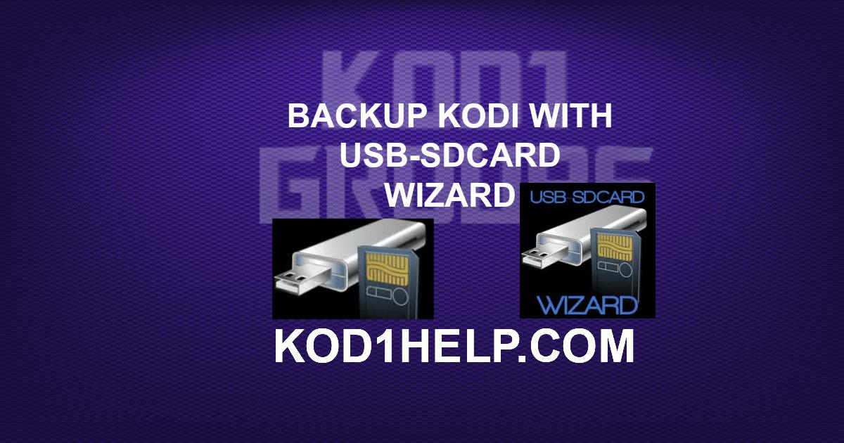 BACKUP KODI WITH USB-SDCARD WIZARD -