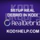 SETUP REAL DEBRID IN KODI