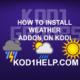 HOW TO INSTALL WEATHER ADDON ON KODI