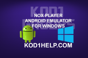 NOX PLAYER ANDROID EMULATOR FOR WINDOWS