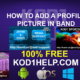 ADD A PROFILE PICTURE IN BAND