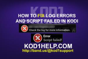 HOW TO FIX LOG ERRORS AND SCRIPT FAILED IN KODI