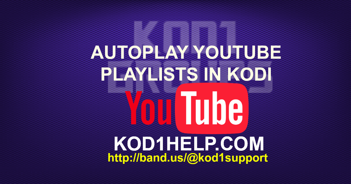 AUTOPLAY YOUTUBE PLAYLISTS IN KODI -